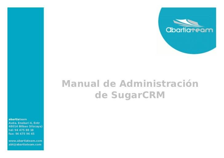 Manual de Administración                              de SugarCRMabartiateamAvda. Enekuri 4, Entr48014 Bilbao (Vizcaya)tel...