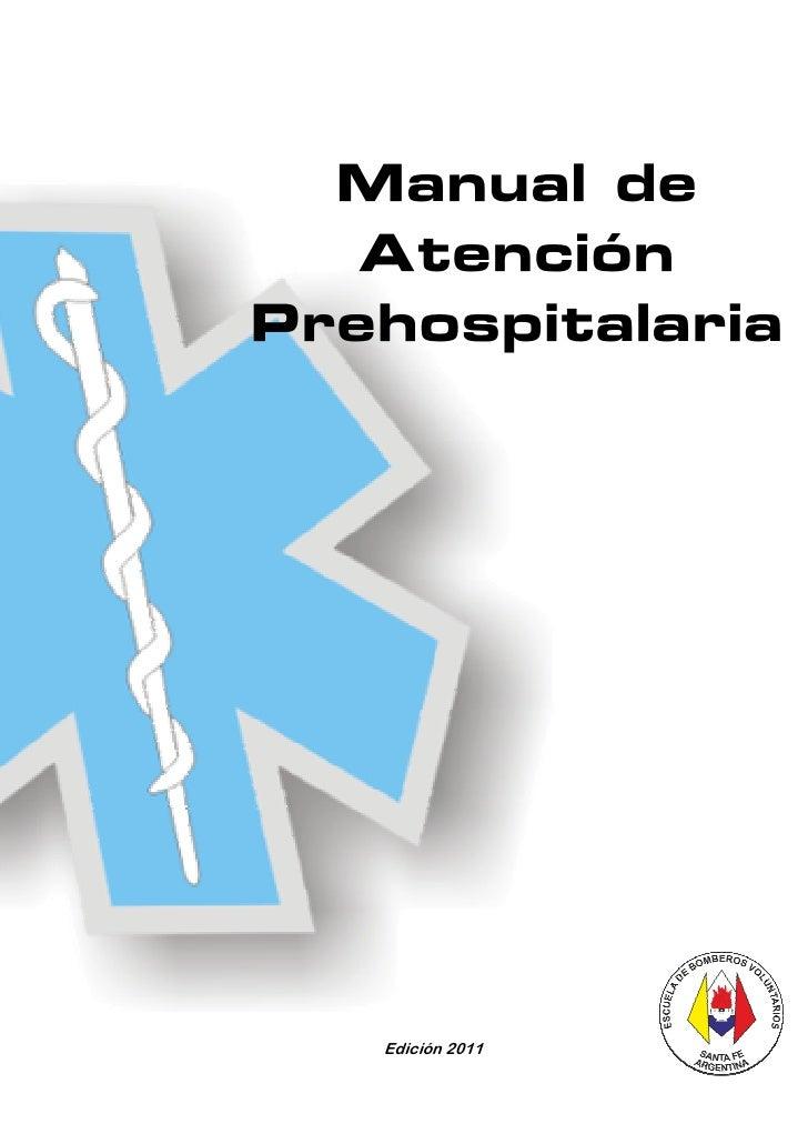 Manual de   AtenciónPrehospitalaria   Edición 2011