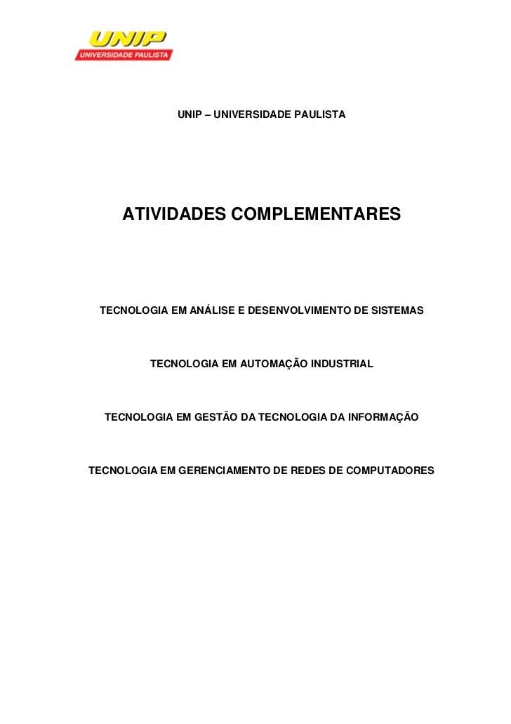 UNIP – UNIVERSIDADE PAULISTA     ATIVIDADES COMPLEMENTARES TECNOLOGIA EM ANÁLISE E DESENVOLVIMENTO DE SISTEMAS         TEC...