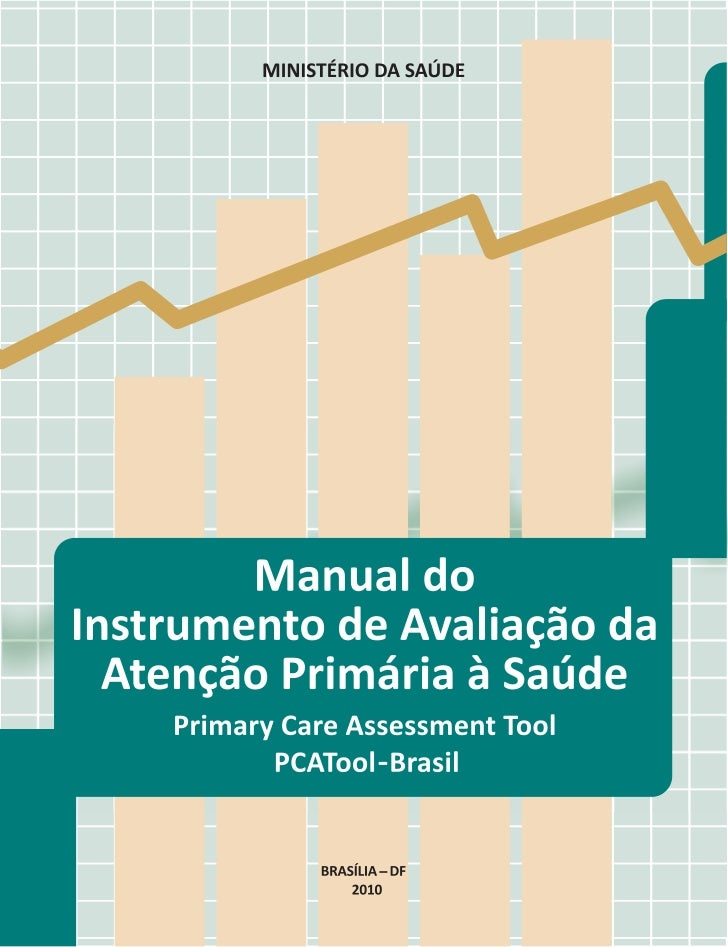 MINISTÉRIO DA SAÚDE        Manual doInstrumento de Avaliação da  Atenção Primária à Saúde   Primary Care Assessment Tool  ...