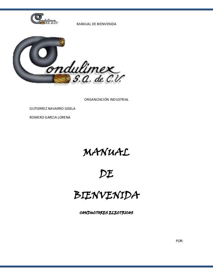 MANUAL DE BIENVENIDA                                   ORGANIZACIÓN INDUSTRIAL  GUTIERREZ NAVARRO GISELA  ROMERO GARCIA LO...
