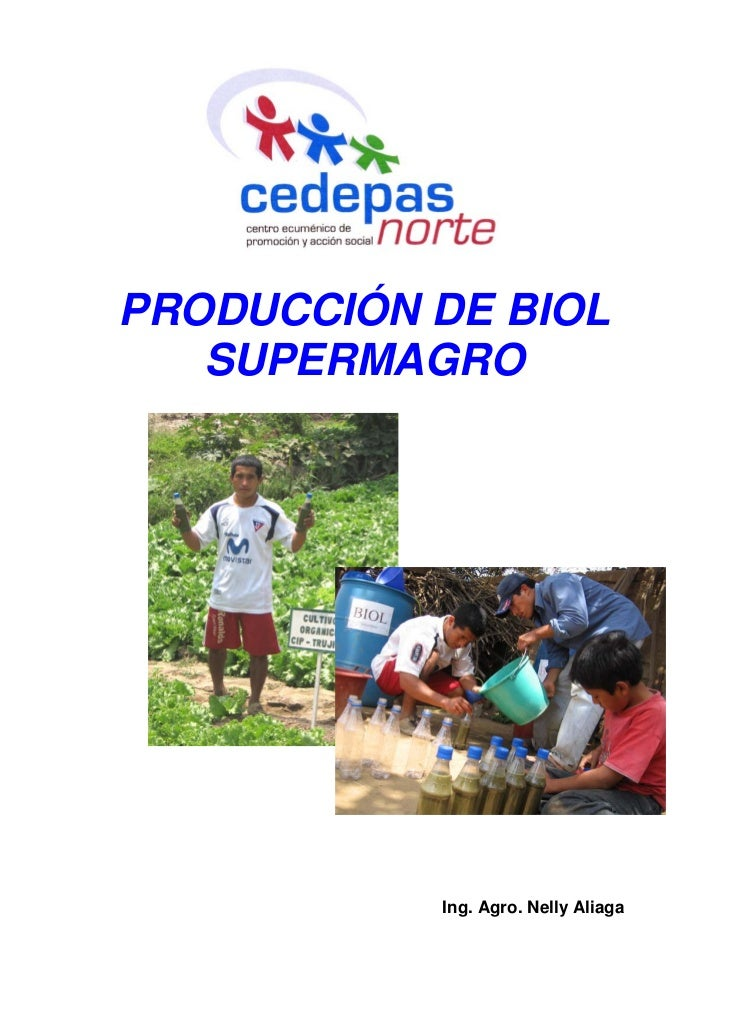 PRODUCCIÓN DE BIOL   SUPERMAGRO           Ing. Agro. Nelly Aliaga