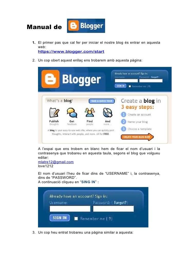 Manual de   1. El primer pas que cal fer per iniciar el nostre blog és entrar en aquesta     web:     https://www.blogger....