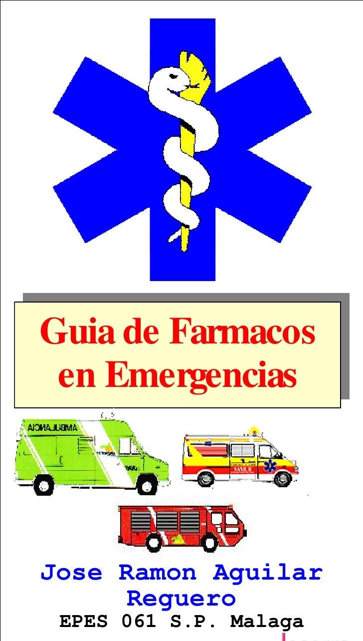 Guia de Farmacos  en Emergencias     Jose Ramon Aguilar                                                   Reguero -RVH5DPR...