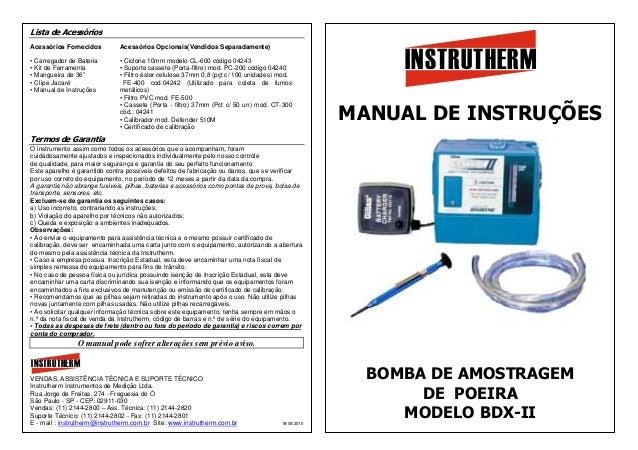 Lista de Acessórios Acessórios Fornecidos Acessórios Opcionais(Vendidos Separadamente) • Carregador de Bateria • Kit de Fe...