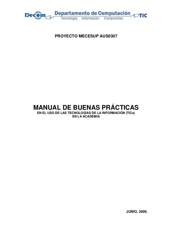PROYECTO MECESUP AUS0307MANUAL DE BUENAS PRÁCTICASEN EL USO DE LAS TECNOLOGÍAS DE LA INFORMACIÓN (TICs)                   ...