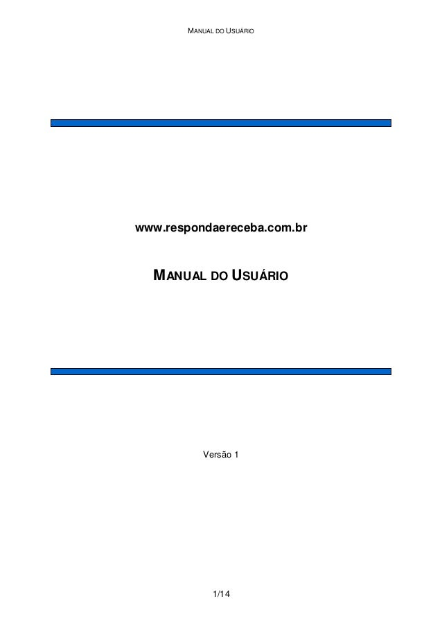 MANUAL DO USUÁRIOwww.respondaereceba.com.br  MANUAL DO USUÁRIO           Versão 1              1/14