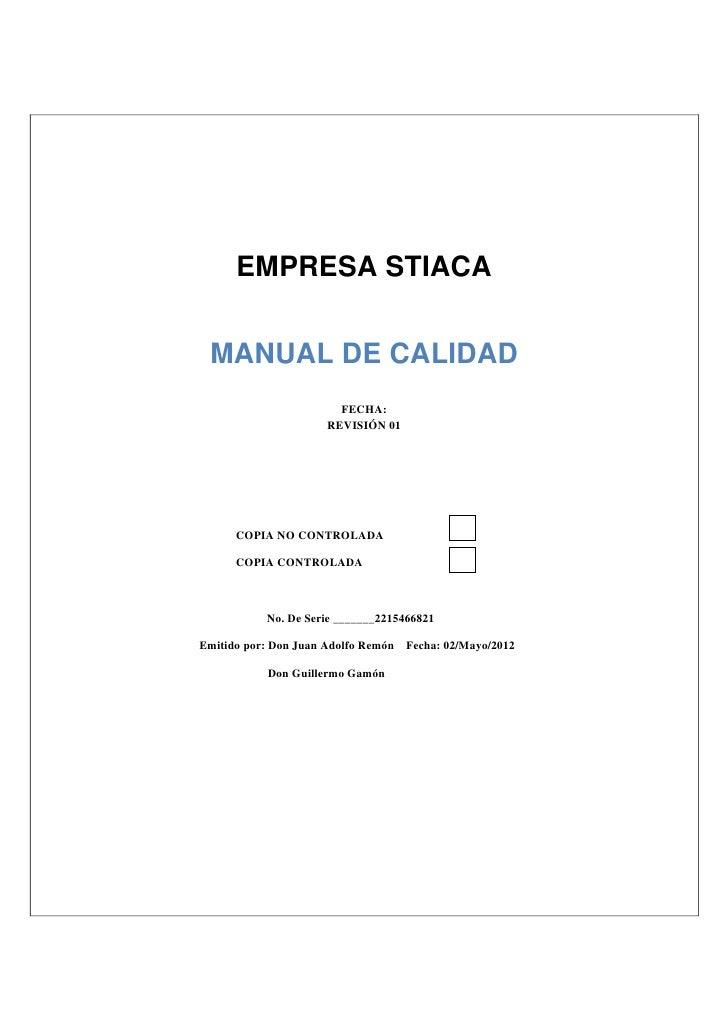 EMPRESA STIACA MANUAL DE CALIDAD                        FECHA:                      REVISIÓN 01      COPIA NO CONTROLADA  ...