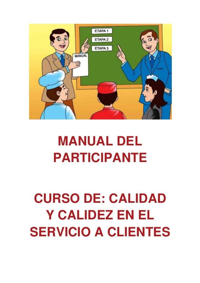 MANUAL DEL PARTICIPANTE CURSO DE: CALIDAD Y CALIDEZ EN EL SERVICIO A CLIENTES MA