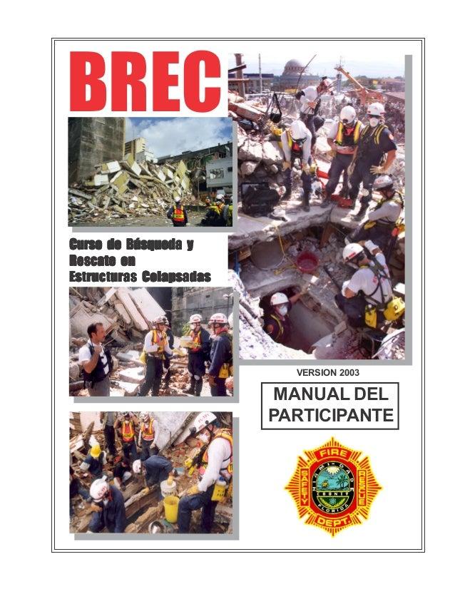 BRECCurso de Búsqueda yRescate enEstructuras Colapsadas                           VERSION 2003                         MAN...