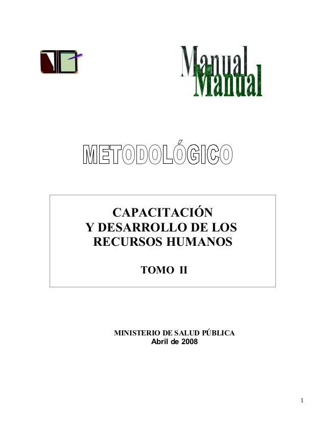 MINISTERIO DE SALUD PÚBLICA Abril de 2008 1 CAPACITACIÓN Y DESARROLLO DE LOS RECURSOS HUMANOS TOMO II