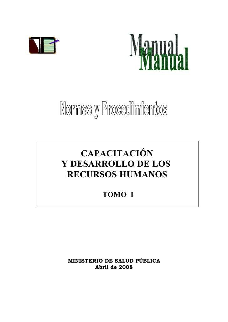 CAPACITACIÓNY DESARROLLO DE LOS RECURSOS HUMANOS           TOMO I MINISTERIO DE SALUD PÚBLICA         Abril de 2008