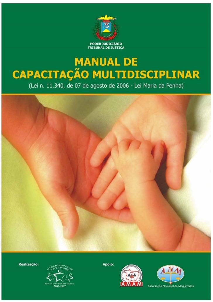PODER JUDICIÁRIO                             TRIBUNAL DE JUSTIÇA Manual de Capacitação Multidisciplinar      (Lei nº 11.34...