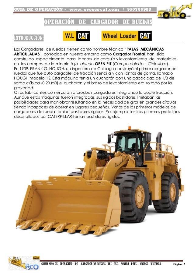 GUIA DE OPERACIÓN - www. oroscocat.com / 950786988 . COMPENDIO DE OPERACIÓN DE CARGADOR DE RUEDAS DEL TEC. ROBERT PAUL ORO...