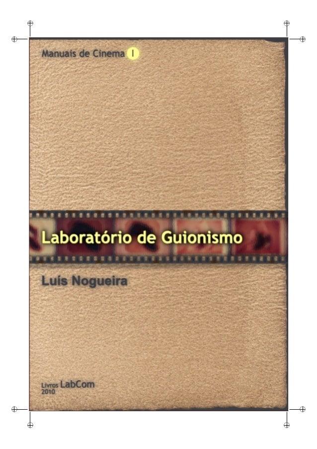 Manual de cinema i   laboratório de guionismo - luis nogueira
