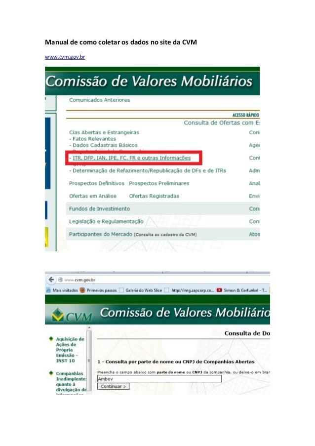 Manual de como coletar os dados no site da CVM www.cvm.gov.br