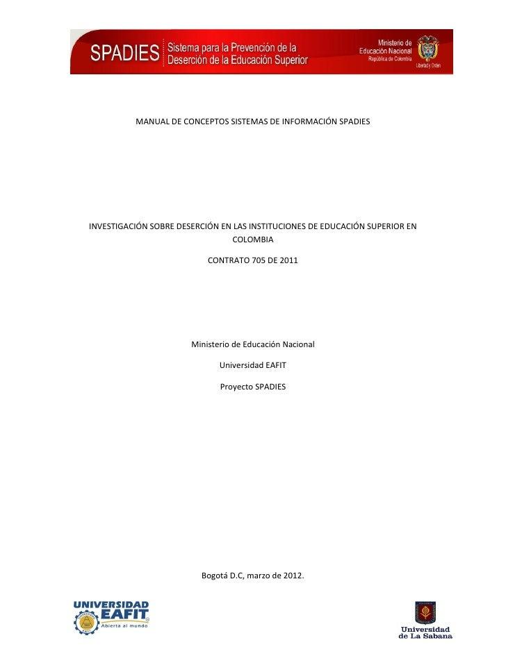 MANUAL DE CONCEPTOS SISTEMAS DE INFORMACIÓN SPADIESINVESTIGACIÓN SOBRE DESERCIÓN EN LAS INSTITUCIONES DE EDUCACIÓN SUPERIO...