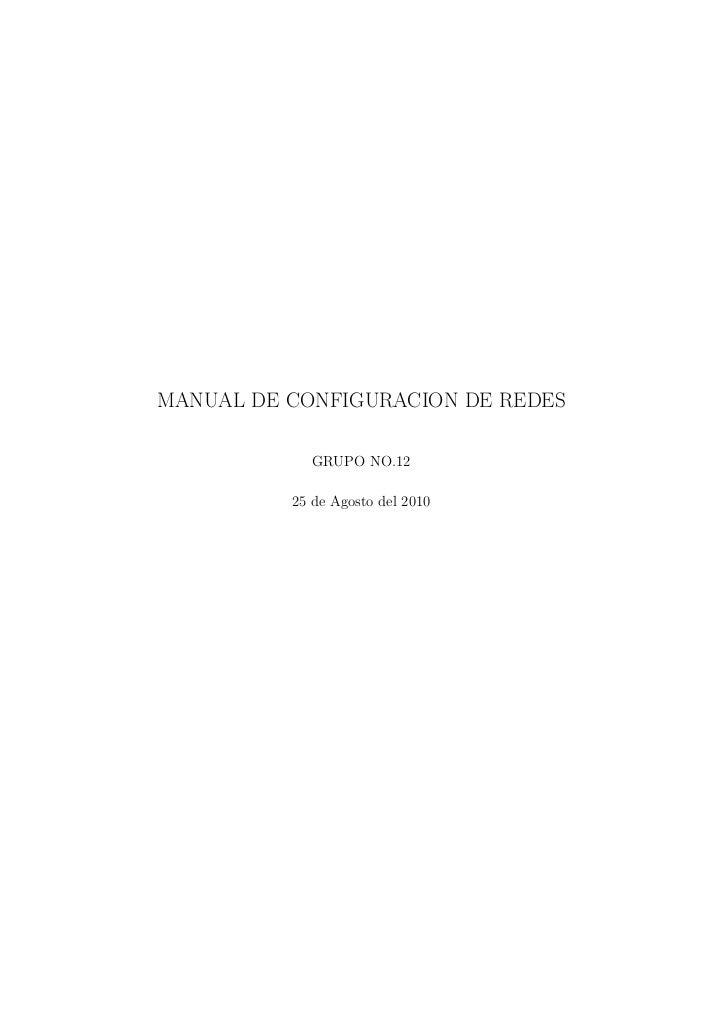 MANUAL DE CONFIGURACION DE REDES             GRUPO NO.12          25 de Agosto del 2010