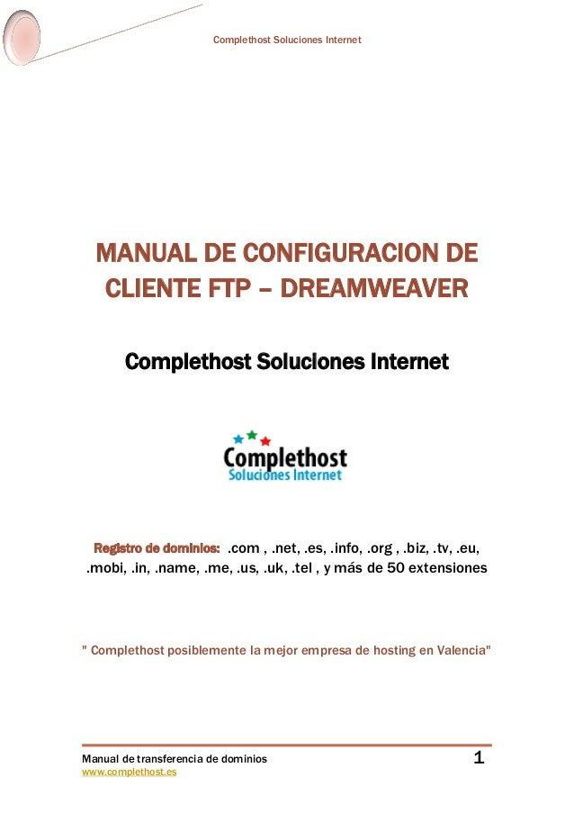 Complethost Soluciones Internet Manual de transferencia de dominios www.complethost.es 1 MANUAL DE CONFIGURACION DE CLIENT...