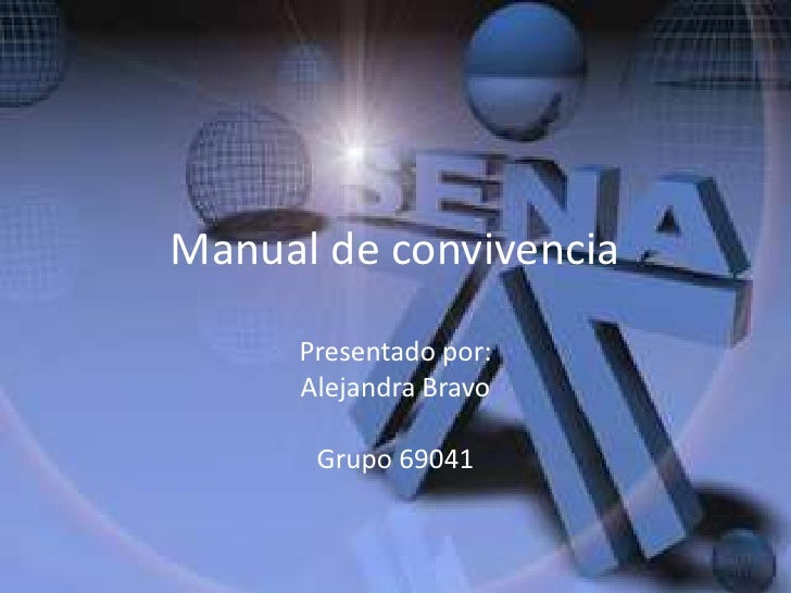 Manual de convivencia<br />Presentado por:<br />Alejandra Bravo<br />Grupo 69041<br />