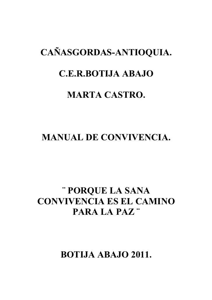 CAÑASGORDAS-ANTIOQUIA.   C.E.R.BOTIJA ABAJO     MARTA CASTRO.MANUAL DE CONVIVENCIA.    ¨ PORQUE LA SANACONVIVENCIA ES EL C...