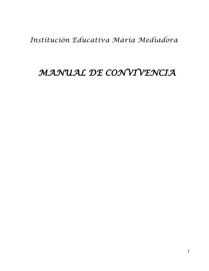 Institución Educativa María Mediadora  MANUAL DE CONVIVENCIA                                        1
