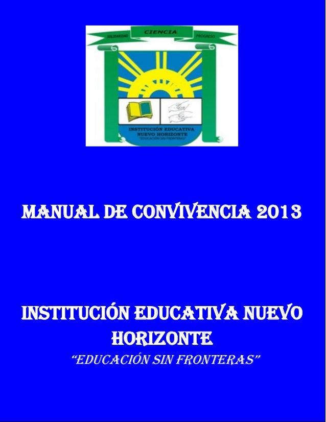 """MANUAL DE CONVIVENCIA 2013INSTITUCIÓN EDUCATIVA NUEVOHORIZONTE""""EDUCACIÓN SIN FRONTERAS"""""""