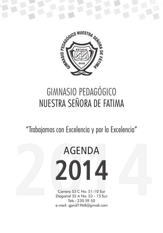 """GIMNASIO PEDAGÓGICO NUESTRA SEÑORA DE FATIMA """"Trabajamos con Excelencia y por la Excelencia""""  2014 AGENDA  2014 Carrera 53..."""