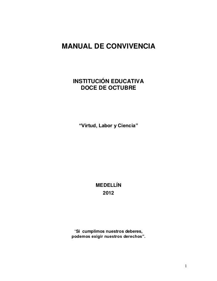 """MANUAL DE CONVIVENCIA  INSTITUCIÓN EDUCATIVA     DOCE DE OCTUBRE     """"Virtud, Labor y Ciencia""""             MEDELLÍN       ..."""