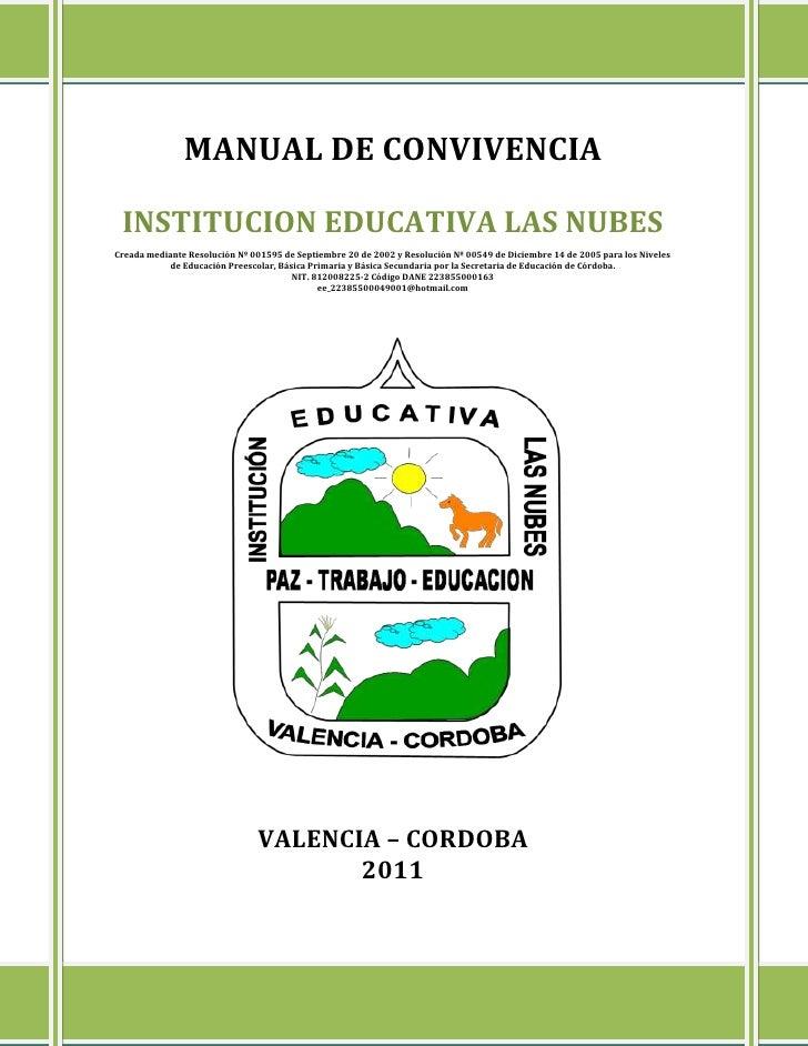 MANUAL DE CONVIVENCIA INSTITUCION EDUCATIVA LAS NUBESCreada mediante Resolución Nº 001595 de Septiembre 20 de 2002 y Resol...