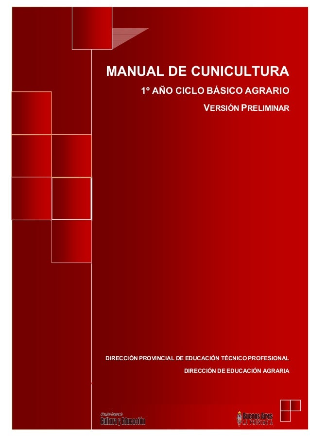 MANUAL DE CUNICULTURA1º AÑO CICLO BÁSICO AGRARIOVERSIÓN PRELIMINARDIRECCIÓN PROVINCIAL DE EDUCACIÓN TÉCNICO PROFESIONALDIR...