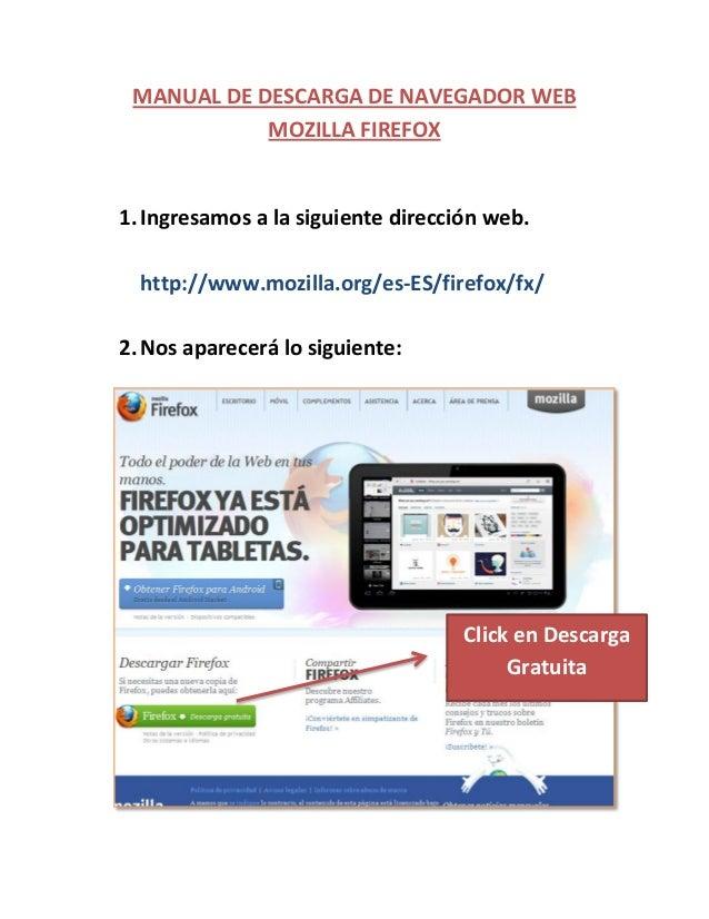 MANUAL DE DESCARGA DE NAVEGADOR WEB MOZILLA FIREFOX 1.Ingresamos a la siguiente dirección web. http://www.mozilla.org/es-E...