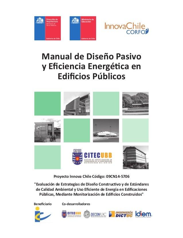 """Manual de Diseño Pasivo y Eficiencia Energética en Edificios Públicos Proyecto Innova Chile Código: 09CN14-5706 """"Evaluació..."""