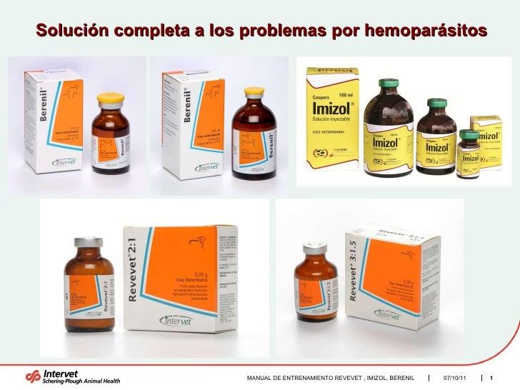 MANUAL DE ENTRENAMIENTO REVEVET , IMIZOL, BERENIL  Solución completa a los problemas por hemoparásitos  07/10/11