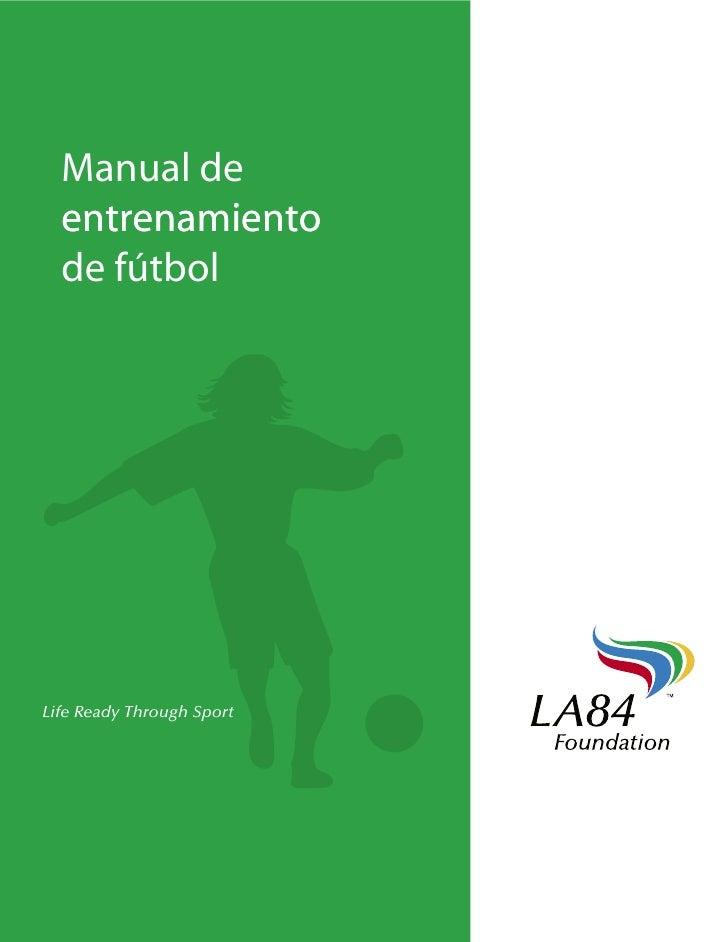 Manual de   entrenamiento   de fútbol     Life Ready Through Sport                                1