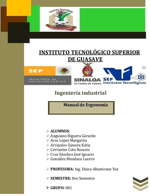 Ingeniería industrial ALUMNOS: Anguiano Higuera Gerardo Arce López Margarita Arrayales Zamora Katia Cervantes Cota Ro...