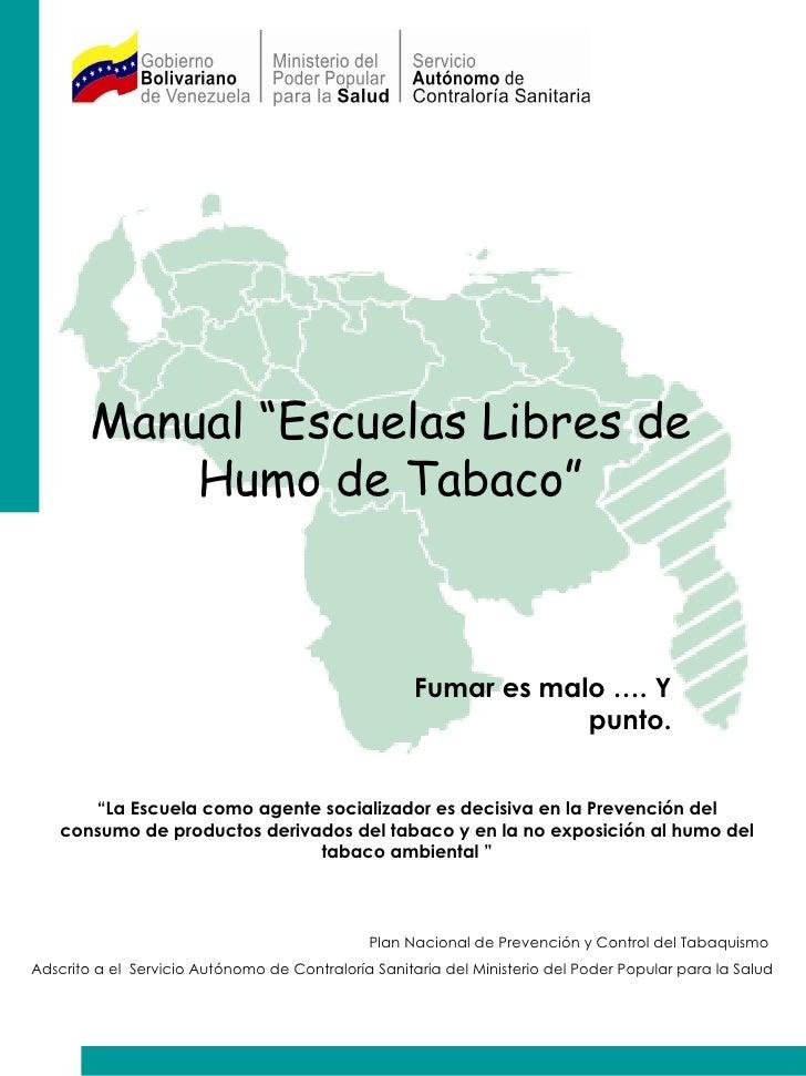""""""" La Escuela como agente socializador es decisiva en la Prevención del consumo de productos derivados del tabaco y en la n..."""