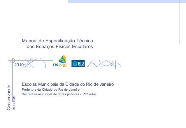 Manual de Especificação Técnica dos Espaços Físicos Escolares Escolas Municipais da Cidade do Rio de Janeiro Prefeitura da...