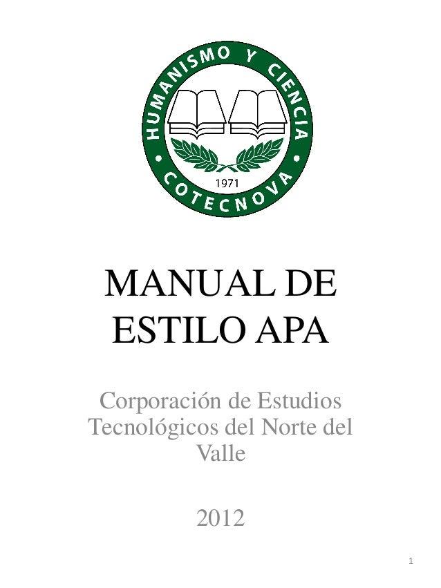 MANUAL DE ESTILO APA Corporación de Estudios Tecnológicos del Norte del Valle 2012 1