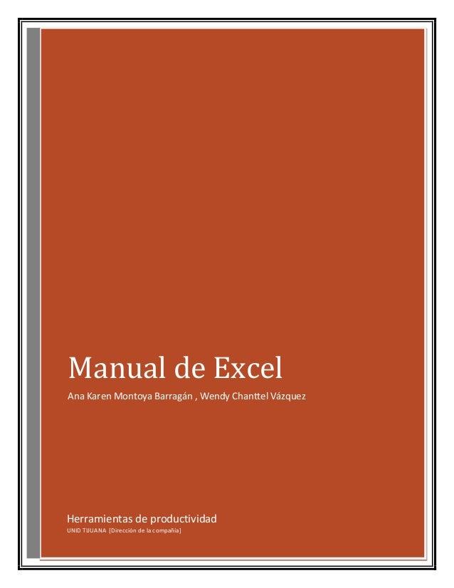 Manual de Excel Ana Karen Montoya Barragán , Wendy Chanttel Vázquez  Herramientas de productividad UNID TIJUANA [Dirección...