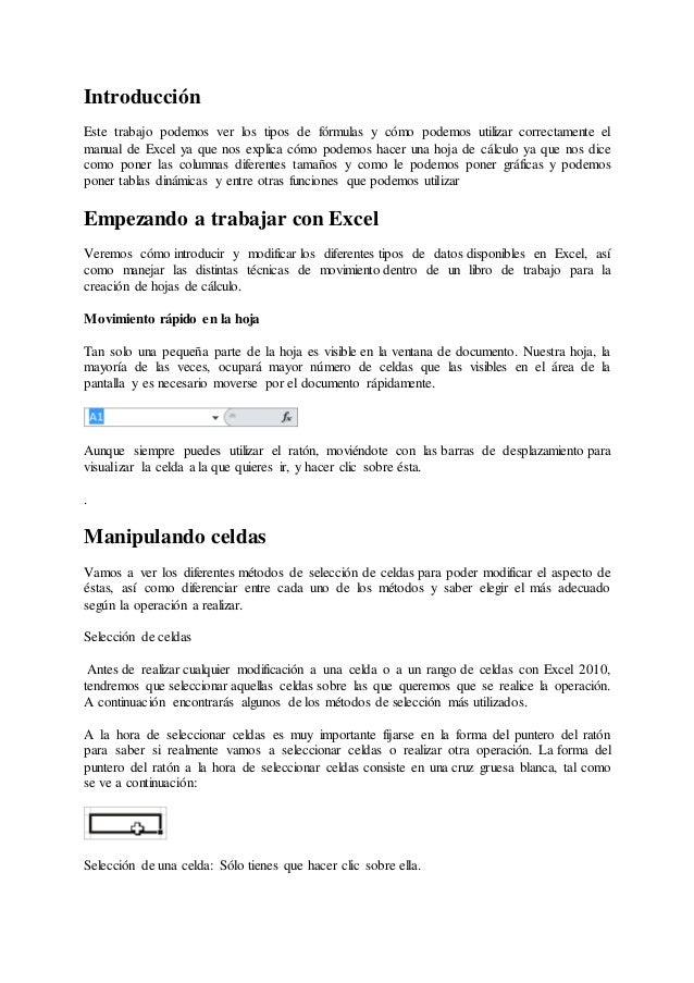 Introducción Este trabajo podemos ver los tipos de fórmulas y cómo podemos utilizar correctamente el manual de Excel ya qu...