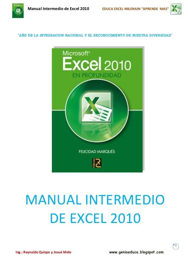 """Manual Intermedio de Excel 2010   EDUCA EXCEL MILENIUN """"APRENDE MAS"""" """"AÑO DE LA INTEGRACION NACIONAL Y EL RECONOCIMIENTO D..."""
