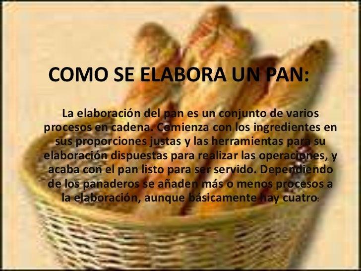 Elaboracion Del Pan la Elaboraci n Del Pan es un