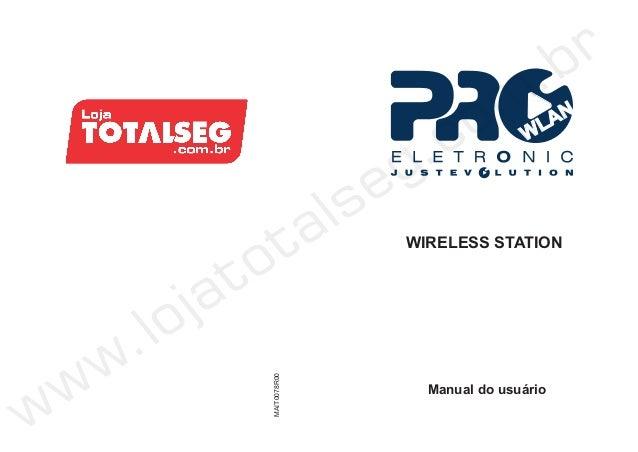 Manual do Usuário do CPE-Wireless Station 2.4 GHz com Antena Acoplada de 17 dBi  PQWS-2417 Proeletronic - LojaTotalseg.com.br