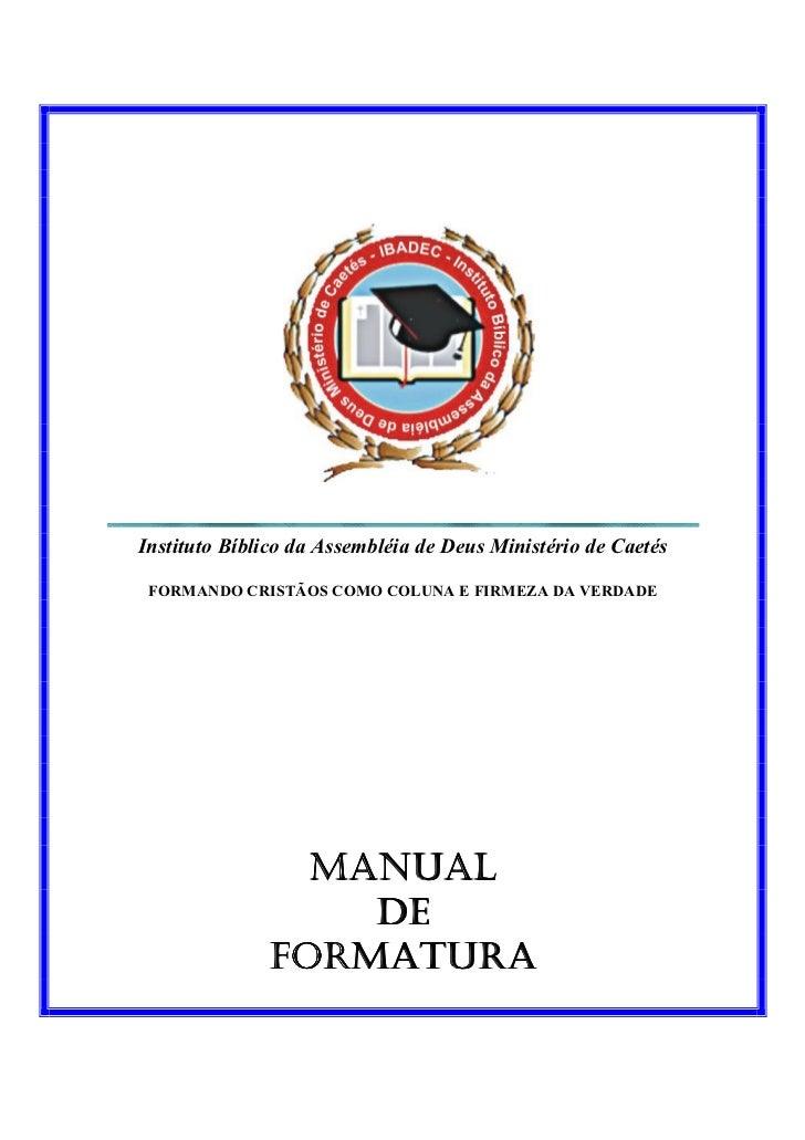 Instituto Bíblico da Assembléia de Deus Ministério de Caetés   FORMA DO CRISTÃOS COMO COLU A E FIRMEZA DA VERDADE         ...