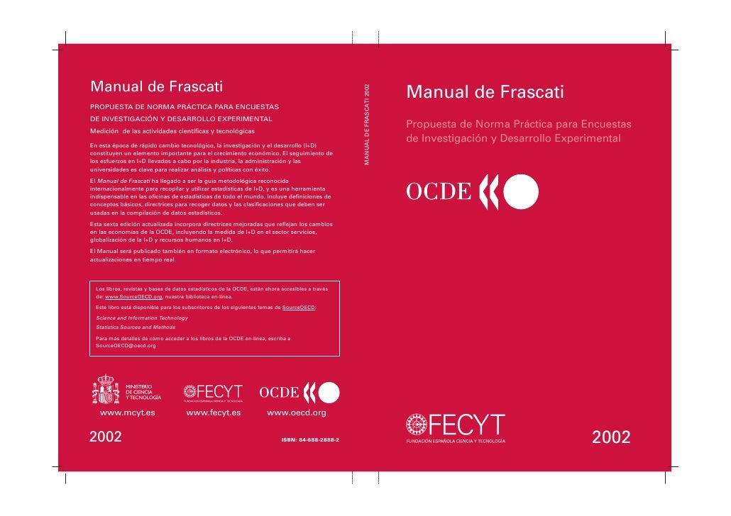 Manual de FrascatiPropuesta de Norma Práctica para Encuestasde Investigación y Desarrollo Experimental                    ...
