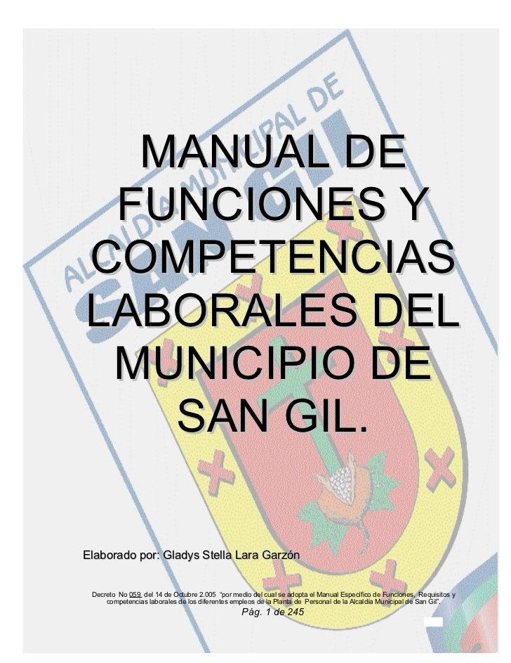 MANUAL DE FUNCIONES YCOMPETENCIASLABORALES DEL MUNICIPIO DE   SAN GIL.Elaborado por: Gladys Stella Lara Garzón Decreto No ...