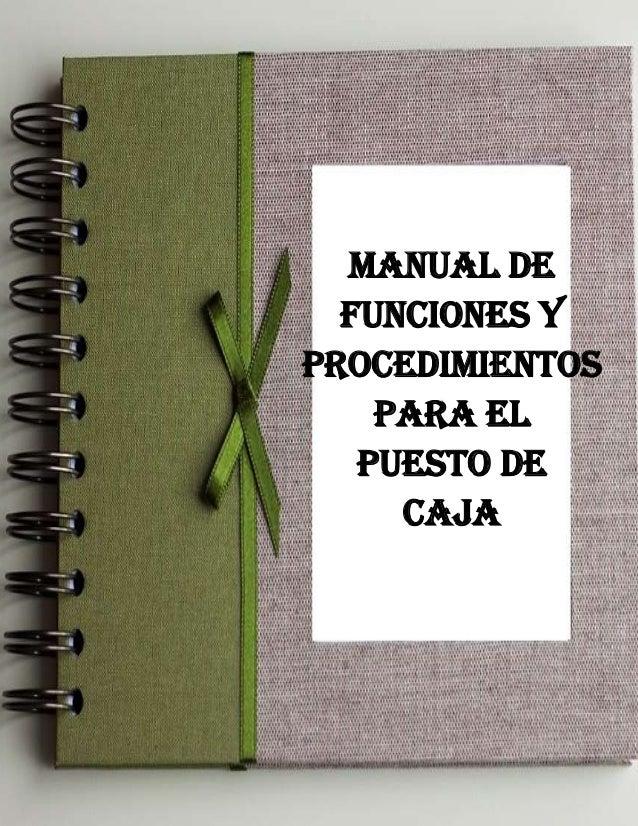 MANUAL DE FUNCIONES Y PROCEDIMIENTOS PARA EL PUESTO DE CAJA