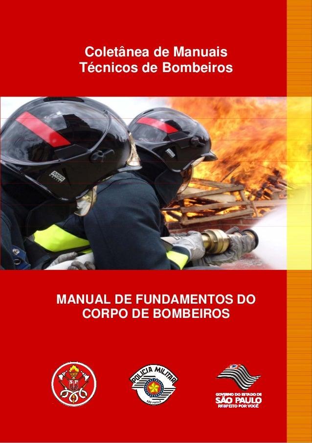 Coletânea de Manuais Técnicos de Bombeiros  MANUAL DE FUNDAMENTOS DO CORPO DE BOMBEIROS