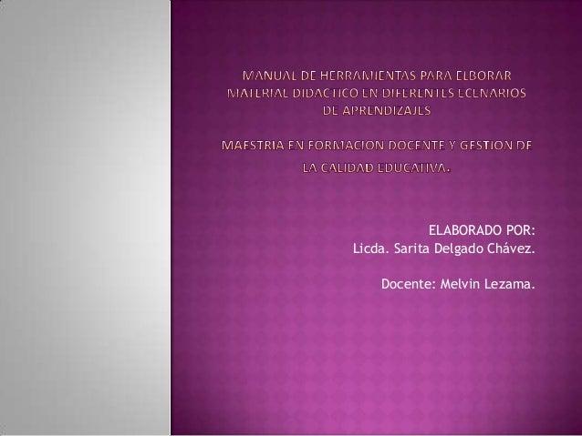 ELABORADO POR: Licda. Sarita Delgado Chávez. Docente: Melvin Lezama.